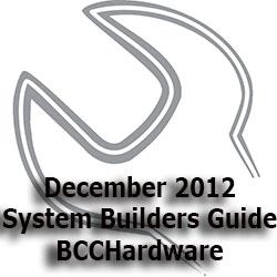 BCCHardware December 2012 System Builder Guide